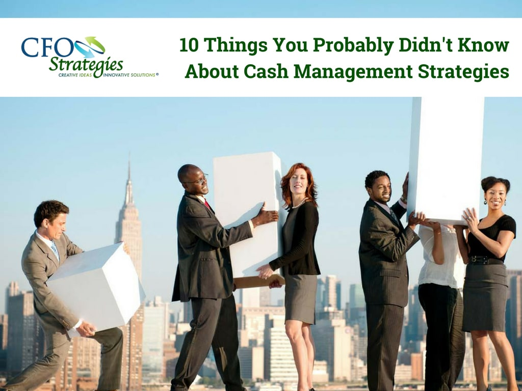 10-Things-You-Probably-Didnt-Know-About-Cash-Management-Strategies